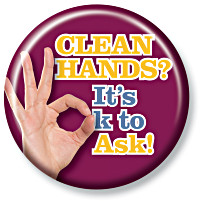 CLEAN HANDS? It's OK to Ask!