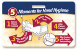 "5 Moments for Hand Hygiene Badgieâ""¢ Card - Inpatient"