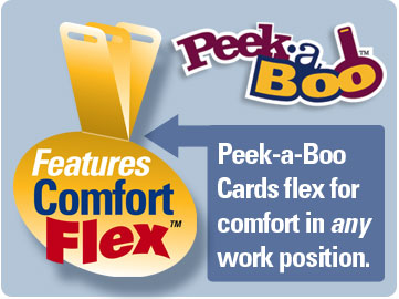 Peek-a-Boo Cards flex for comfort in any work position